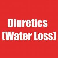 Diuretics (Water Loss)