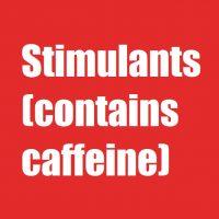 Stimulants (contains caffeine)