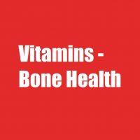 Vitamins - Bone Health