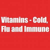 Vitamins - Cold, Flu and Immune