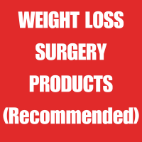 WEIGHT LOSS SURGERY PRODUCTS - (WLS Recommended)